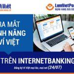 Ra mắt tính năng mới của Ví Việt trên Internet Banking