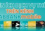 Thông báo triển khai tiện ích dịch vụ thẻ trên ứng dụng ABBANKmobile