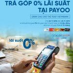 Trả góp 0% lãi suất dành cho chủ thẻ VietinBank qua Payoo