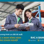 Bac A Bank đồng hành cùng doanh nghiệp giải bài toán thiếu vốn lưu động