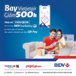 Ưu đãi lớn cho khách hàng thanh toán vé Vietjet bằng QR Pay trên ứng dụng BIDV SmartBanking