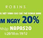 Robins giảm 20% cho chủ thẻ DongA Bank