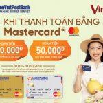 Hoàn tiền khi thanh toán bằng Thẻ LienVietPostBank MasterCard tại VinMart và VinMart+
