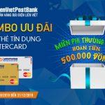 Combo ưu đãi khi mở thẻ tín dụng LienVietPostBank MasterCard