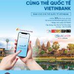 Vi vu cùng thẻ VietinBank với chi phí tiết kiệm