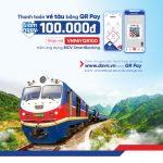 Mua vé tàu Tết - Giảm ngay 100.000 VNĐ khi thanh toán bằng QR Pay trên ứng dụng BIDV SmartBanking