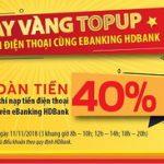 HDBank eBanking hoàn đến 40% giá trị thẻ nạp điện thoại vào Ngày vàng – Giờ vàng 11/11/2018