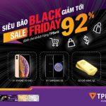 Siêu bão BlackFriday – Giảm giá tới 92% và hàng ngàn quà tặng siêu khủng dành cho khách hàng TPBank