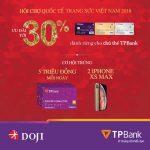 Ưu đãi lên tới 30% cho chủ thẻ TPBank từ trang sức DOJI tại Hội chợ quốc tế trang sức Việt Nam 2018