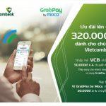 Chương trình ưu đãi hấp dẫn dành riêng cho chủ thẻ Vietcombank nhân dịp ra mắt ví điện tử Grabpay by Moca