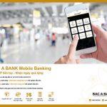 Cài App liền tay - Nhận ngay quà tặng với Bac A Bank Mobile Banking