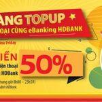 HDBank hoàn 50% giá trị thẻ nạp điện thoại khi giao dịch