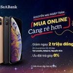 Ưu đãi lớn khi mua iPhone XS, XS Max với thẻ quốc tế SeABank