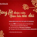 Mừng Tết đoàn viên - Nhận liền ưu đãi khi thanh toán bằng thẻ quốc tế SeABank