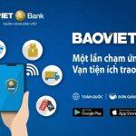 BaoViet Pay - Trải nghiệm dịch vụ ngân hàng số với BaoViet Bank