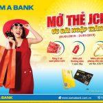 Mở thẻ Nam A Bank JCB - Ưu đãi ngập tràn