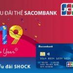 Năm mới với ưu đãi shock cùng thẻ Sacombank JCB