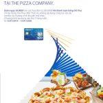 Đổi vị cho bữa tối tại Pizza Company nhận ngay ưu đãi với thẻ quốc tế Eximbank Visa