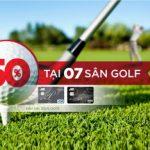 Giảm 50% phí ra sân tại 7 sân Golf cho chủ thẻ MB Visa Platinum
