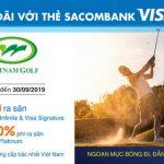 Ưu đãi chơi Golf với thẻ Sacombank Visa