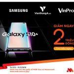 Giảm ngay 2 triệu đồng cho chủ thẻ quốc tế MSB khi mua Samsung Galaxy S10/S10+ tại Vinpro và Viễn Thông A