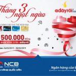 Tận hưởng tháng 3 ngọt ngào cùng chủ thẻ tín dụng NCB Visa