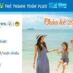 Vietnam Airlines ưu đãi chào hè 2019 cho thẻ thanh toán Sacombank Plus