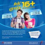 Triển khai chương trình đặc quyền 16+ dành cho khách hàng cá nhân của VietABank