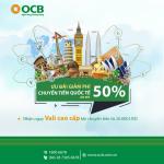 OCB triển khai chương trình ưu đãi giảm phí chuyển tiền quốc tế
