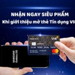 VIB ưu đãi Samsung Galaxy S10 và tặng tiền đến 400.000 đồng