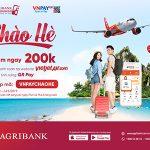 Chào hè rực rỡ - Giảm ngay 200.000đ khi thanh toán vé VietjetAir.com bằng QR Pay trên Agribank E-Mobile Banking