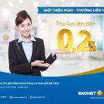Nhận thù lao tới 0,2% khi giới thiệu khách hàng gửi tiền tại BaoViet Bank