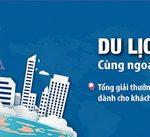 Triển khai chương trình khuyến mãi Du lịch năm châu cùng ngoại hối Eximbank