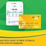 Thanh toán tiện lợi hơn, nhanh chóng hơn với Ví điện tử Moca cùng thẻ ATM PVcomBank