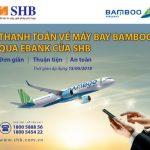 Thanh toán vé máy bay Bamboo qua Ngân hàng điện tử SHB