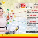 Chương trình khuyến mãi Tải App liền tay - Nhận ngay ưu đãi từ HDBank
