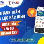 Hoàn tiền lên tới 60.000 VNĐ khi thanh toán hóa đơn điện lực Bắc Ninh qua Ví Việt