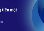 Ngân hàng Bản Việt triển khai loạt ưu đãi Không tiền mặt
