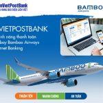 Ra mắt tính năng thanh toán vé máy bay BamBoo Airways trên Internet Banking của LienVietPostBank