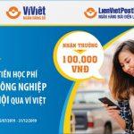 Nộp tiền học phí 24/7 qua Ví Việt, nhận thưởng lên tới 100.000 VNĐ