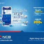 Đặt vé máy bay vi vu thế giới - Khuyến mãi lớn nhất mùa hè này trên ứng dụng NCB Smart