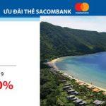Six Senses giảm 10 - 20% với thẻ Sacombank Mastercard