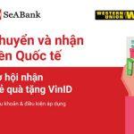 Giao dịch Western Union nhận ngay thẻ VinID trị giá lên đến 10 triệu đồng cùng SeABank