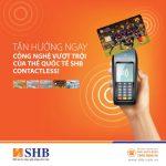 Chạm là thanh toán với thẻ SHB Contactless