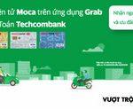 Chủ thẻ thanh toán Techcombank: Kích hoạt Ví điện tử Moca trên Ứng dụng Grab và nhận ngay ưu đãi hấp dẫn