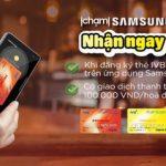 Chạm Samsung Pay nhận ngay 100K cùng IVB Premium