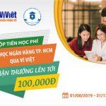 Nộp tiền học phí Đại học Ngân hàng TP HCM qua Ví Việt, nhận thưởng lên tới 100.000 VNĐ
