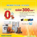 Giảm 300.000 VNĐ khi mua trả góp tại Tiki và thanh toán bằng thẻ tín dụng quốc tế Nam A Bank