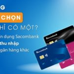 Chủ thẻ ngân hàng khác được miễn chứng minh thu nhập khi mở thẻ tín dụng Sacombank
