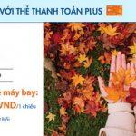 Siêu ưu đãi giá vé Vietnam Airlines với thẻ thanh toán Sacombank Plus